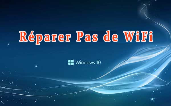 Windows 10 impossible à connecter au haut débit