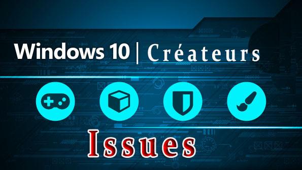 Windows 10 Créateurs Problèmes