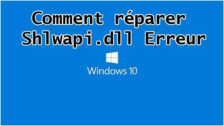 Comment réparer Shlwapi.dll Erreur
