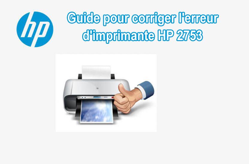 résoudre l'erreur d'imprimante HP Erreur 2753