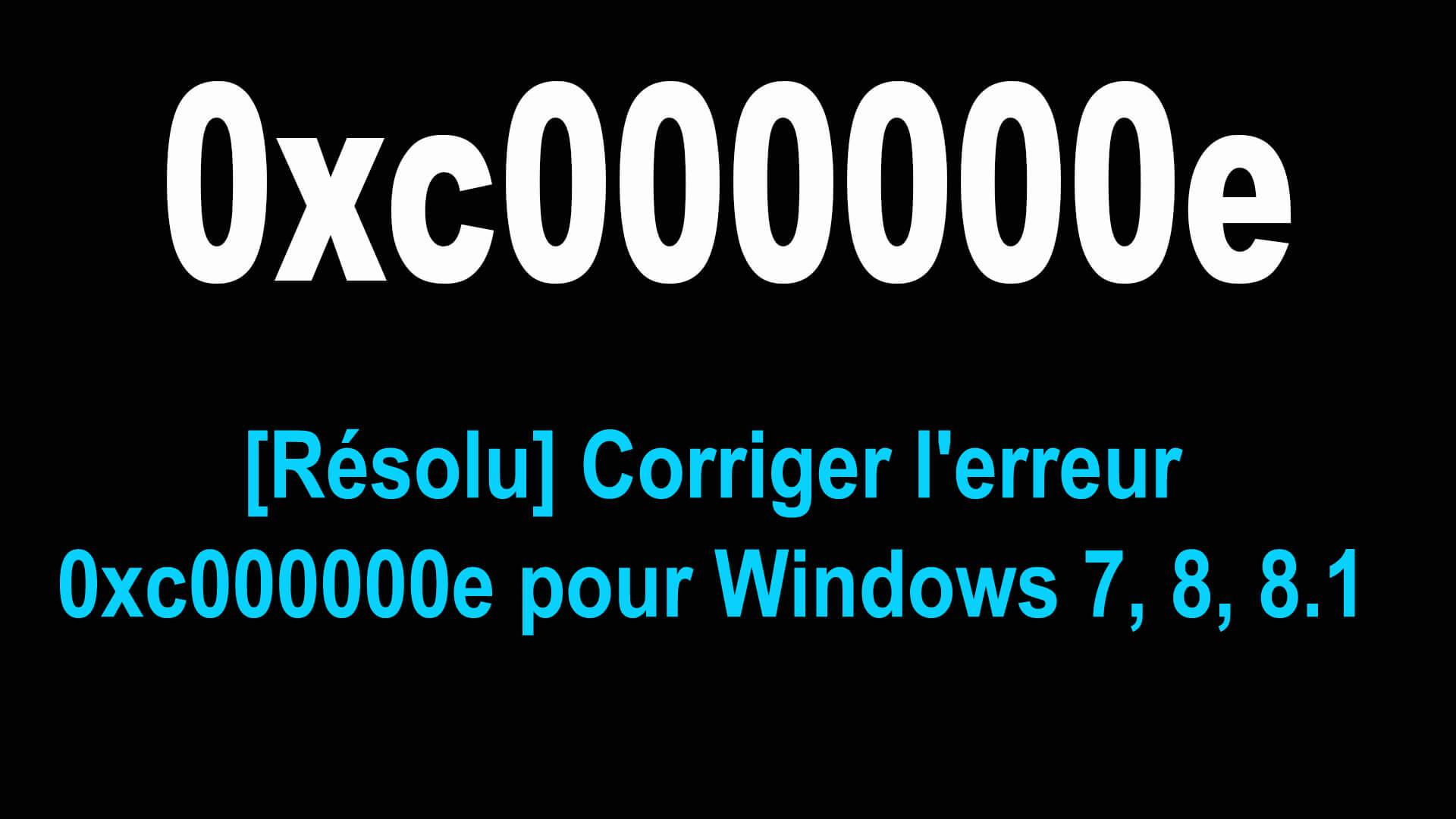 erreur 0xc000000e