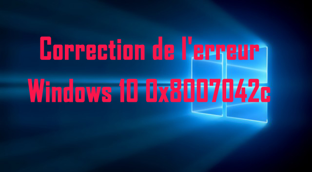 réparer Windows 10 Update Error 0x8007042c