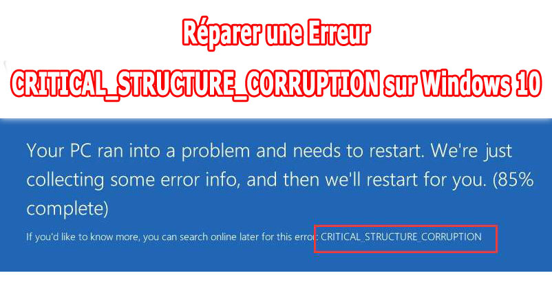 Correction de l'erreur CRITICAL_STRUCTURE_CORRUPTION