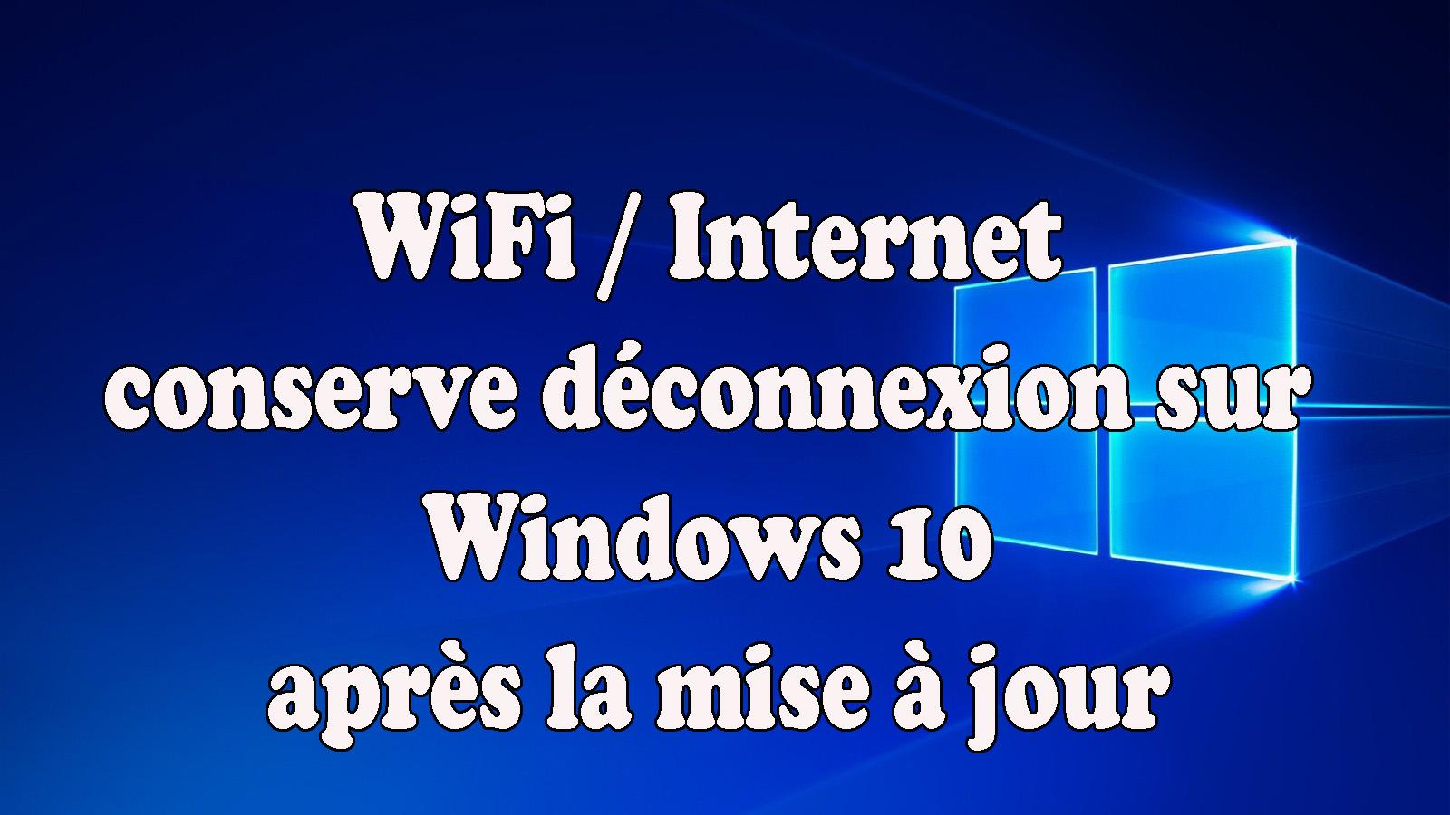 WiFi se déconnecte sur Windows 10