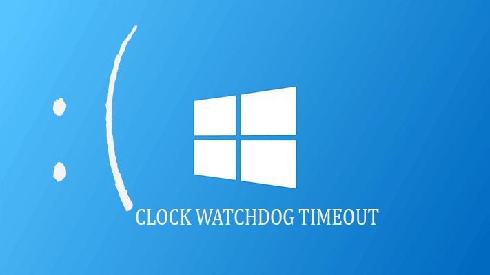 résoudre Résoudre Clock_Watchdog_Timeout Erreur dans Windows 10