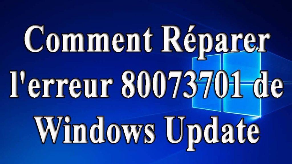 Correction d'erreur 80073701 de Windows Update