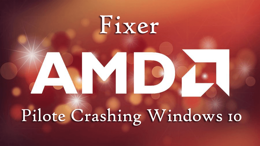 amd drivers windows 10 problèmes